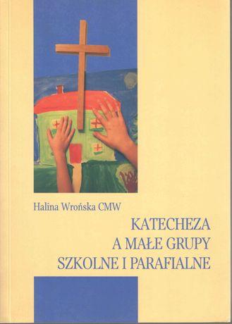 Katecheza a małe grupy szkolne i parafialne - H. Wrońska