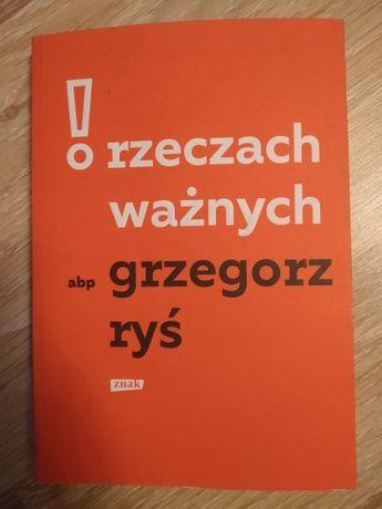 """O rzeczach ważnych"""" abp Grzegorz Ryś"""