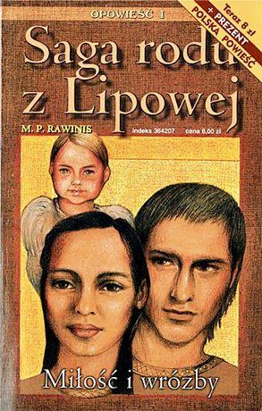 SAGA RODU Z LIPOWEJ Tomy: 1-4 - M. P. Rawinis - wyd. Pol-Nordica 2001