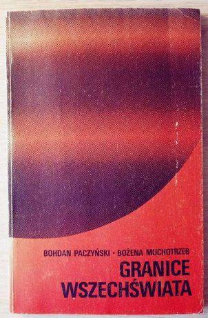 Granice wszechświata - Bohdan Paczyński, Bożena Muchotrzeb