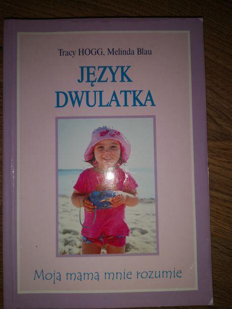 Język dwulatka. Tracy Hogg, Melinda Blau