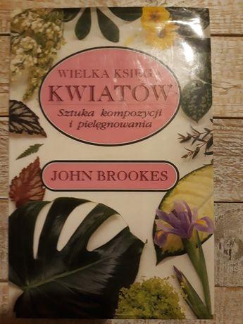 Wielka księga kwiatów. John Brookes