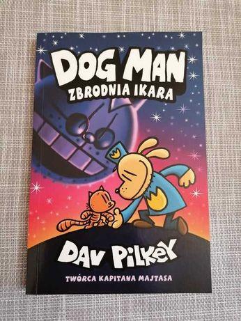 Dog Man - Zbrodnia IKARA - Tom 9 - Dav Pilkey