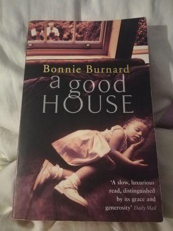 Bonnie Burnard, A good house