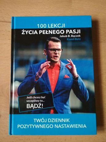 Jakub Bączek 100 lekcji życia pełnego pasji K Bełz