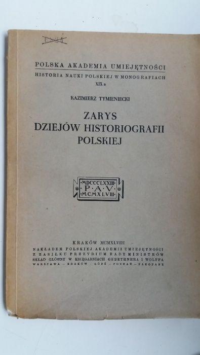 Zarys dziejów historiografii polskiej - Kazimierz Tymieniecki Kraków - image 1