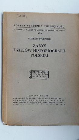 Zarys dziejów historiografii polskiej - Kazimierz Tymieniecki
