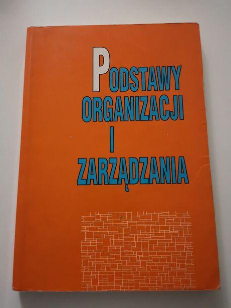 Podstawy organizacji i zarządzania Kazimierz Krzakiewicz