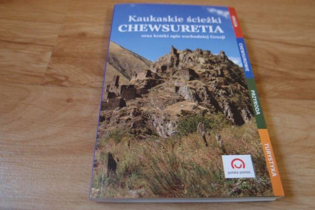 Kaukaskie ścieżki Chewsuretia, Gruzja - przewodnik z mapą