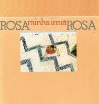 Rosa, Minha Irmã Rosa Feitosa - imagem 1