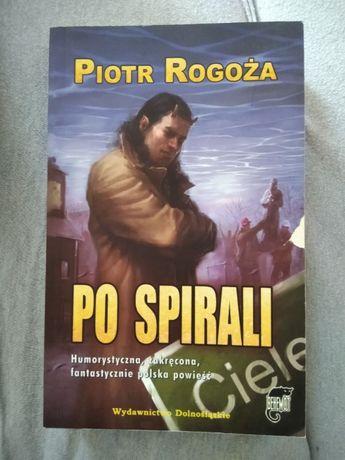 """Po spirali"" Piotr Rogoża"