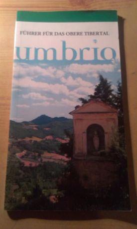 Umbria Fuhrer fur das Oberte Tibertal