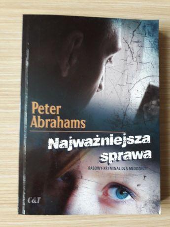 """Peter Abrahams """"Najważniejsza sprawa"""" WYSYŁKA GRATIS"""
