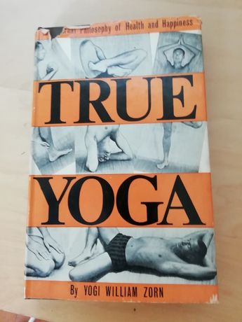 True Yoga: Eternal Philosophy of Health and Happiness Hardcover 1965