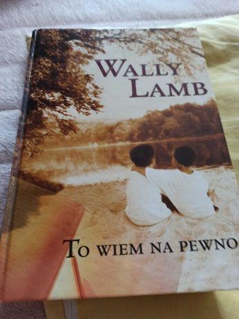 Wally Lamb --To wiem na pewno