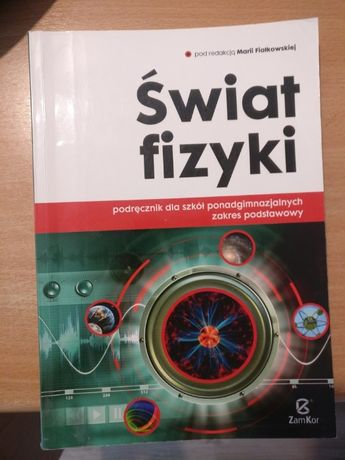 Świat fizyki. Podręcznik. Zakres podstawowy. Szkoła ponadgimnazjalna