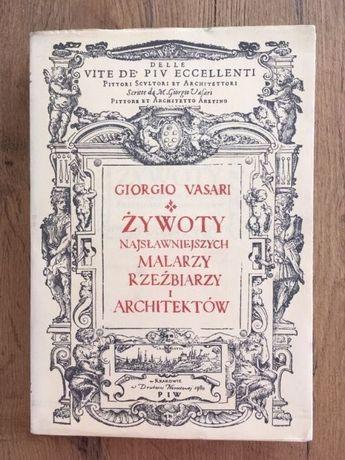 Żywoty najsławniejszych malarzy, rzeźbiarzy i architektów. Reprint