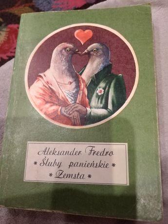 Aleksander Fredro, Śluby panieńskie i Zemsta