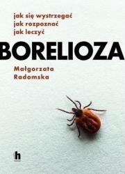 BORELIOZA Autor: Małgorzata Radomska
