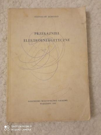 Przekaźniki elektroenergetyczne. Stanisław Dominko
