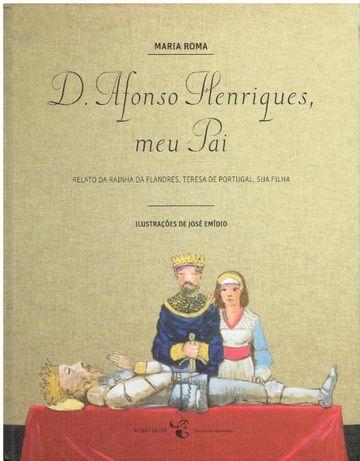 6592 D. Afonso Henriques, Meu Pai de Maria Roma; Ilustração: José Emí