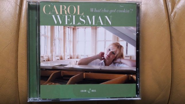 Carol Welsman What'cha got cookin' ""