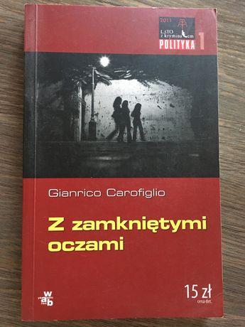 Książka Gianrico Carofiglio  Z zamkniętymi oczami