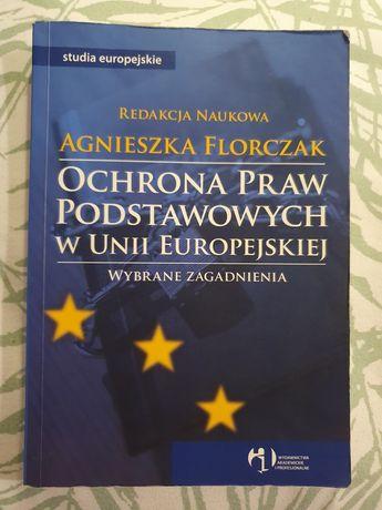 Ochrona Praw Podstawowych UE - red. A. Florczak