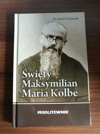 Książka Święty Maksymilian Maria Kolbe modlitewnik