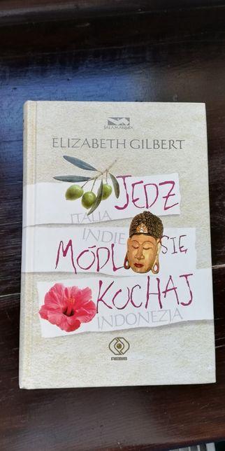 ",,Jedz, módl się, kochaj"" Elizabeth Gilbert"