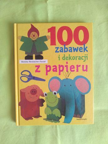 """""""100 zabawek i dekoracji z papieru"""" Monika Neubacher- Fesser"""