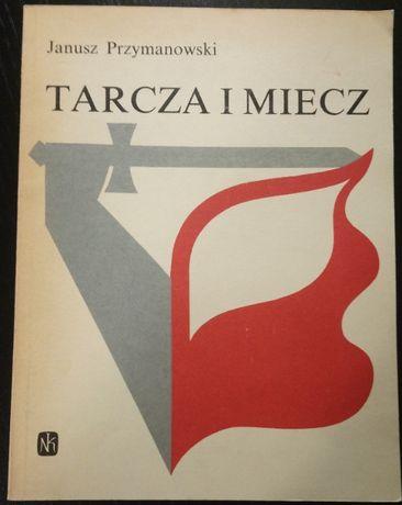 Tarcza i miecz Janusz Przymanowski
