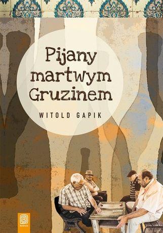 Witold Gapik Pijany martwym gruzinem