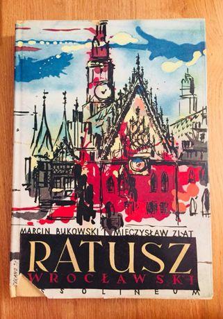 Książka Ratusz wrocławski na tle urbanistycznego rozwoju Bukowski 1958