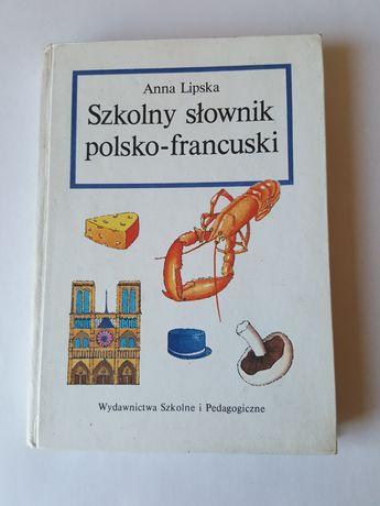 """KSIĄŻKA """"Szkolny słownik polsko - francuski"""", Anna Lipska"""