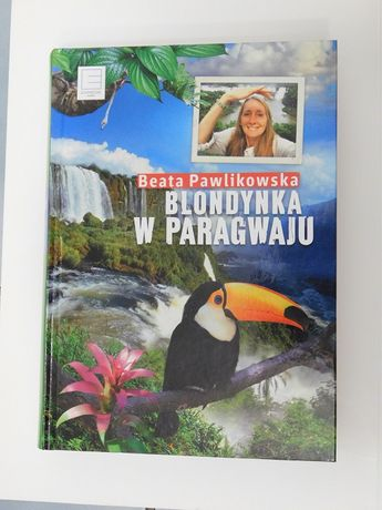 Blondynka w Paragwaju Beata Pawlikowska