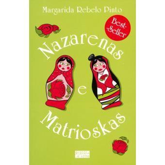Nazarenas e Matrioskas, Margarida Rebelo Pinto ** NOVO