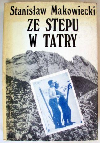 Ze stepu w Tatry. Stanisław Makowiecki