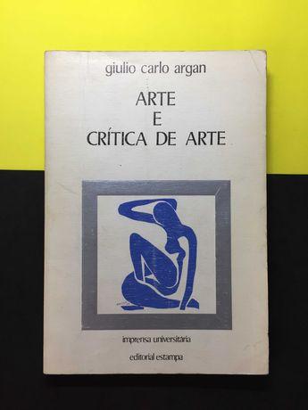 Giulio Carlo Argan -  Arte e Crítica de Arte (Portes CTT Grátis)