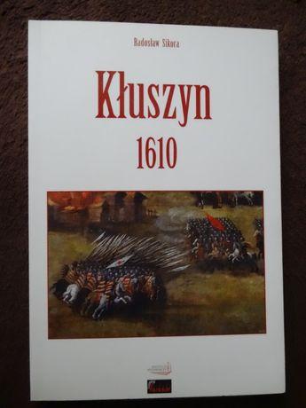 Kłuszyn 1610 Rozważania o bitwie - Radosłąw Sikora
