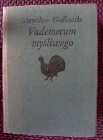 Vademecum mysliwego - Stanislaw Godlewski