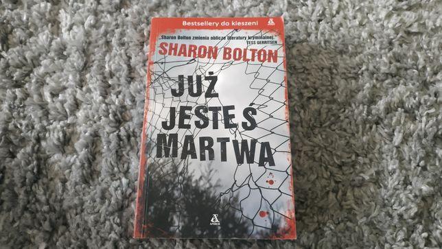 Sharon Bolton - Już jesteś martwa