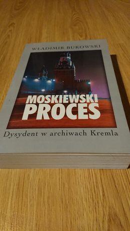 W. Bukowski Moskiewski Proces Dysydent w archiwach Kremla
