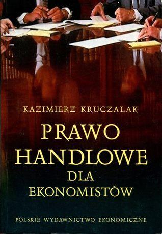 Prawo handlowe dla ekonomistów Kazimierz Kruczalak