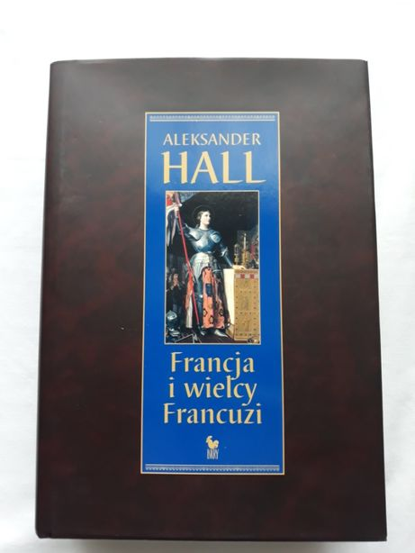 Francja i wielcy Francuzi - A. Hall