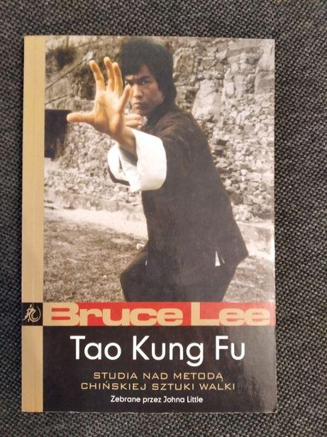 Bruce Lee - Tao Kung Fu - Studia nad metodą chińskiej sztuki walki