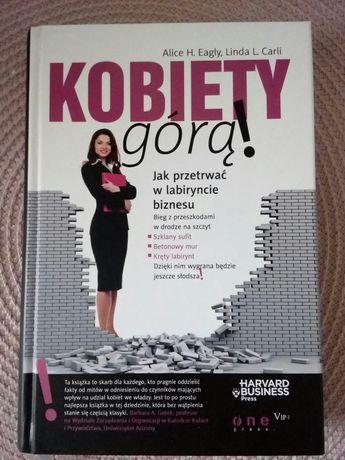 Kobiety górą! Jak przetrwać w labiryncie biznesu, A. Eagly, NOWA