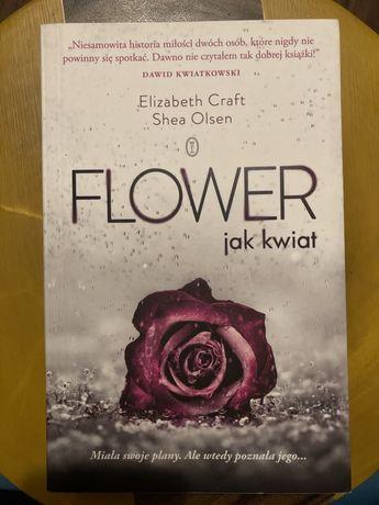 Flower. Jak kwiat - Elizabeth Craft, Shea Olsen