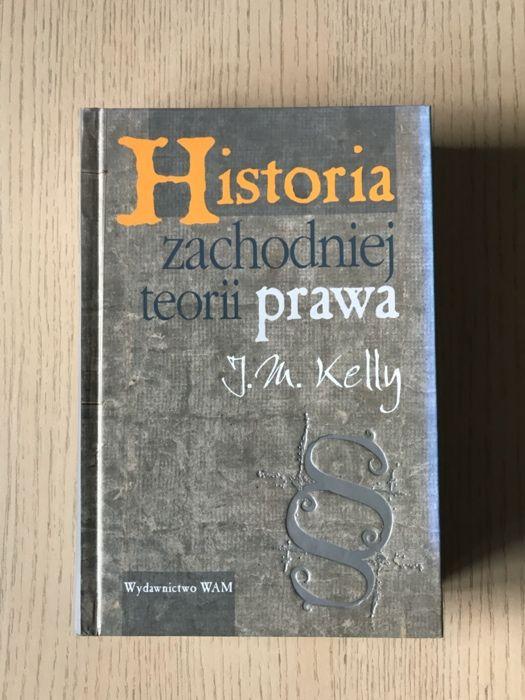 Historia zachodniej teorii prawa J.M. Kelly Wydawnictwo WAM Kraków - image 1