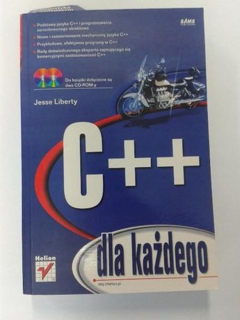 C++ dla każdego. Jesse Liberty (Teach Yourself C++ in 21 Days) Helion